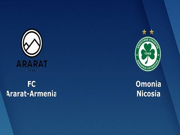 Nhận định Ararat vs Omonia Nicosia 22h00, 19/08 - Champions League