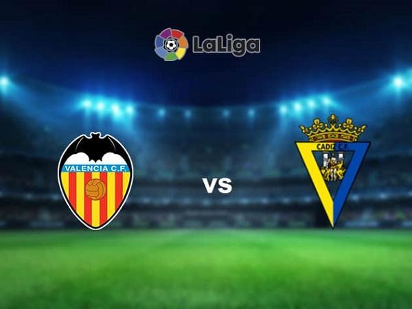 Nhận định Valencia vs Cadiz – 03h00 05/01, VĐQG Tây Ban Nha