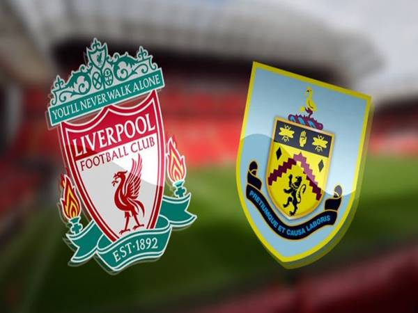 Nhận định bóng đá Liverpool vs Burnley, 18h30 ngày 21/8